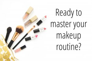 Ready to master your makeup routine?