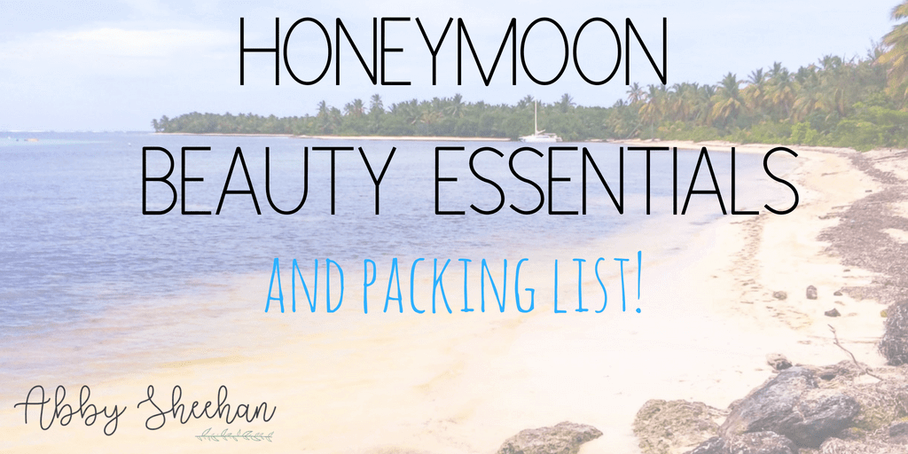 honeymoon beauty essentials and packing list